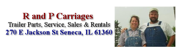 R and P Carriages 270 E Jackson St Seneca IL 61360                 815-357-****